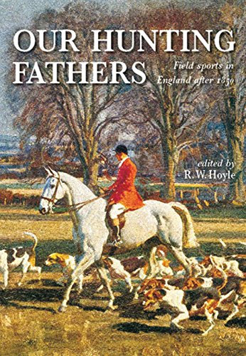 Our Hunting Fathers: Field Sports in England Since 1850