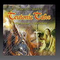 Teutonic Tales by Mike Roylance