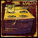 Songtexte von Slightly Stoopid - Slightly Not Stoned Enough to Eat Breakfast Yet Stoopid