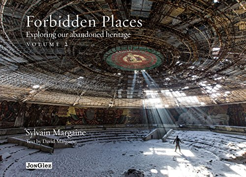 Forbidden Places: Exploring Our Abandoned Heritage (Volume 2) (Jonglez photo books (Volume 2))