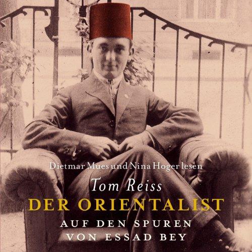 Der Orientalist. Auf den Spuren von Essad Bey audiobook cover art