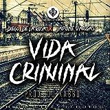 Vida Criminal (feat. Diego de la Rosa) [Explicit]