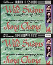 Wild Swans: Three Daughters of China (A Powerful Account of Three Chinese Women and Life in a Changing China) [4 Audio Cas...