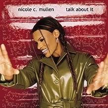NICOLE C. MULLEN;-TALK ABOUT IT