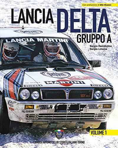Lancia Delta Gruppo A. Ediz. italiana e inglese (Vol. 1)