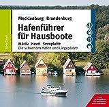 Hafenführer für Hausboote: Müritz, Havel, Seenplatte – Die schönsten Häfen und Liegeplätze (Hafenführer für Hausboote, Motoryacht und Segler) - Robert Tremmel