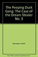 The Peeping Duck Gang Investigates the Case of the Dream Stealer (The Peeping Duck Gang Series) (No. 3)