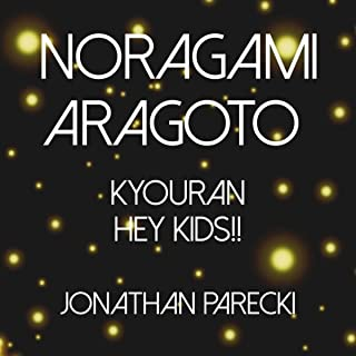 Noragami Aragoto Kyouran Hey Kids!!