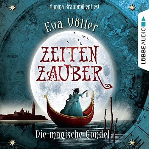 Die magische Gondel Audiobook By Eva Völler cover art