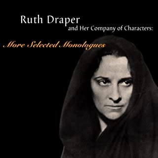 Ruth Draper and Her Company of Characters: More Selected Monologues