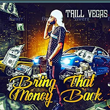 Bring the Money Back