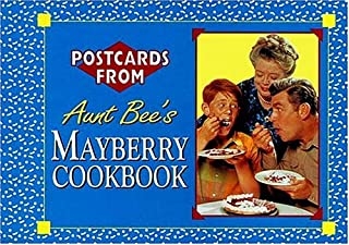 Postcards from Aunt Bee's Mayberry Cookbook