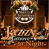 Jazzy Groove at Night -Merry Christmas!- お洒落な大人のBar Lougeクリスマス