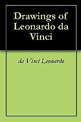 Drawings of Leonardo da Vinci Kindle Edition