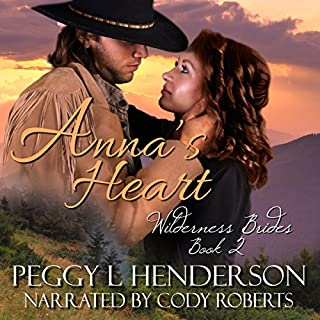 Anna's Heart     Wilderness Brides, Book 2              Written by:                                                                                                                                 Peggy L. Henderson                               Narrated by:                                                                                                                                 Cody Roberts                      Length: 5 hrs and 43 mins     Not rated yet     Overall 0.0