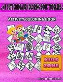 My Cute Dinosaur Coloring Book Toddlers: 45 Coloring Velociraptor, Ichthyosaurus, Elasmosaurus, Saltasaurus, Tyrannosaurusrex, Pachycephalosaurus, ... Picture Quiz Words Activity Coloring Books