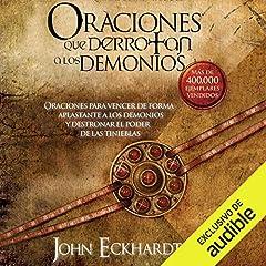 Oraciones Que Derrotan A Los Demonios [Prayers That Defeat Demons]