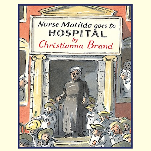 Nurse Matilda Goes to Hospital audiobook cover art