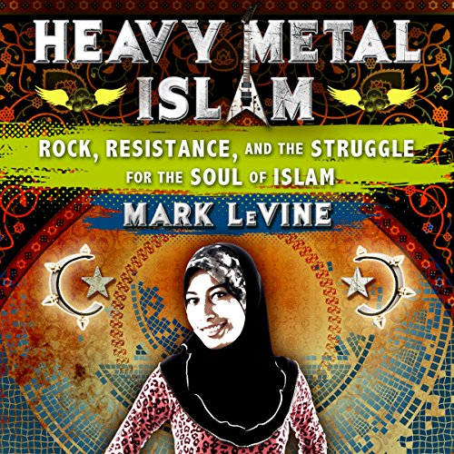 Heavy Metal Islam: Rock, Resistance, and the Struggle for the Soul of Islam cover art