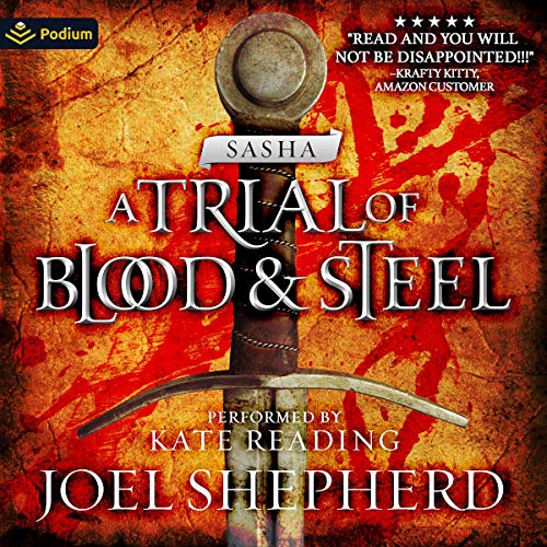 Sasha: A Trial of Blood and Steel, Book 1