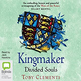 Divided Souls     Kingmaker, Book 3              By:                                                                                                                                 Toby Clements                               Narrated by:                                                                                                                                 Jack Hawkins                      Length: 12 hrs and 28 mins     545 ratings     Overall 4.7