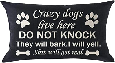 Crazy Dog Live Here Do Not Knock They Will bark I Will Yell Shit Will Get Real Paw Print Cotton Linen Throw Pillowcase Couch Pillow Cover Rectangle 12x20inch Decorative Pillow for Family Birthday