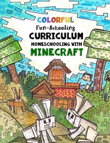 Full Color - Fun-Schooling Curriculum - Homeschooling with Minecraft: By the Makers of Dyslexia Game