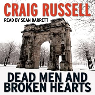 Dead Men and Broken Hearts     A Lennox Thriller, Book 4              By:                                                                                                                                 Craig Russell                               Narrated by:                                                                                                                                 Sean Barrett                      Length: 11 hrs and 58 mins     192 ratings     Overall 4.6