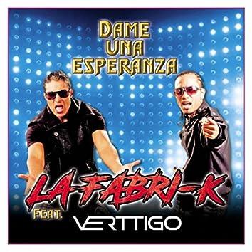 Dame una Esperanza (feat. Verttigo)
