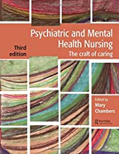 Psychiatric and Mental Health Nursing: The craft of caring