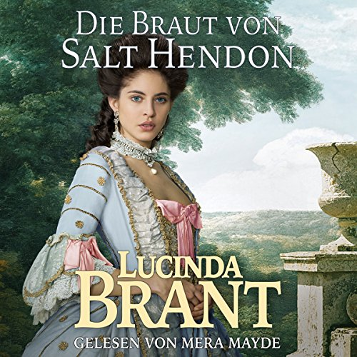 Die Braut von Salt Hendon: Historischer Roman aus der Georgianischen Ära [The Bride of Salt Hendon: Historical Novel from the Georgian Era] audiobook cover art