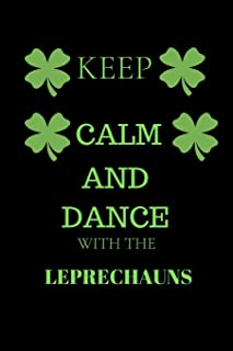 Keep Calm And Dance With Leprechauns: Funny St. Patrick's Day Writing 120 pages Notebook Journal -  Small Lined  (6