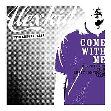 Come With Me Revisited... La Suite
