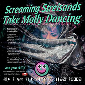 Screaming Streisands Take Molly Dancing