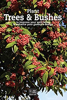 Plant Trees & Bushes: to improve your well-being & enhance your garden's design (Plant plants Book 3) by [Ita McCobb, Richard Casna, Jennifer Hope-Morley]
