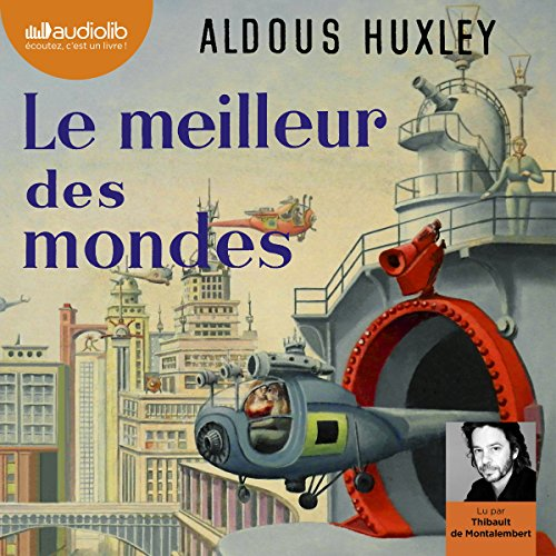 Le meilleur des mondes                   By:                                                                                                                                 Aldous Huxley                               Narrated by:                                                                                                                                 Thibault de Montalembert                      Length: 8 hrs and 49 mins     2 ratings     Overall 4.5