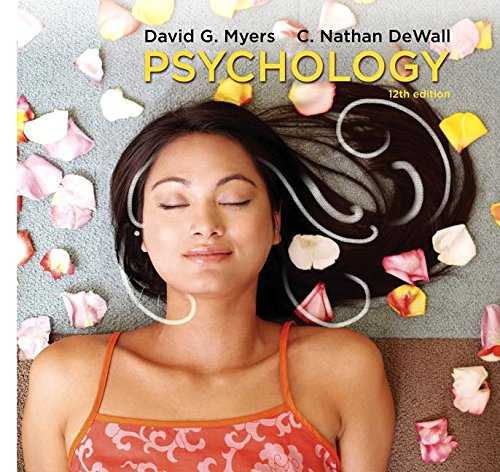 Compare Textbook Prices for Psychology Twelfth Edition ISBN 9781319050627 by Myers, David G.,DeWall, C. Nathan
