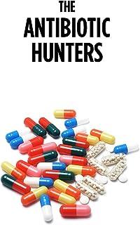The Antibiotic Hunters