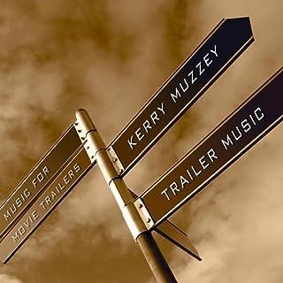 Kerry Muzzey Trailer Music