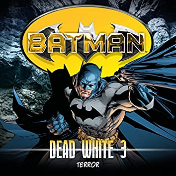 Dead White, Folge 3: Terror