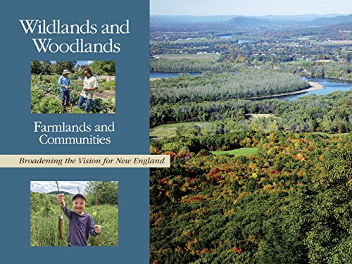 Wildlands and Woodlands, Farmlands and Communities: Broadening the Vision for New Englandの詳細を見る