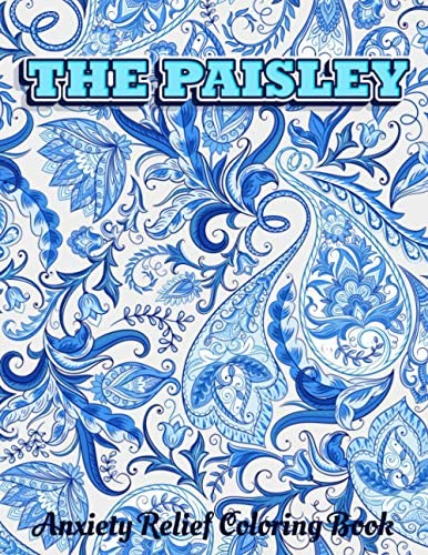 THE PAISLEY ANXIETY RELIEF COLORING BOOK Mehndi Colouring Book For Adults Doodle Henna Style product image