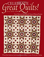 Celebrate Great Quilts! Circa 1820-1940: The International Quilt Festival Collection