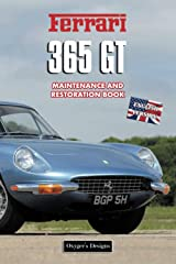 FERRARI 365 GT: MAINTENANCE AND RESTORATION BOOK (English editions) Paperback