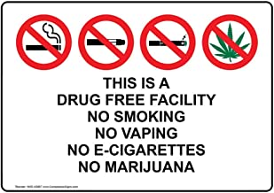 This is A Drug Free Facility No Smoking No Vaping No E-Cigarettes No Marijuana Safety Sign, 10x7 inch Plastic for Alcohol/Drugs/Weapons