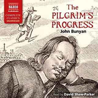 The Pilgrim's Progress     From This World to That Which Is to Come              By:                                                                                                                                 John Bunyan                               Narrated by:                                                                                                                                 David Shaw-Parker                      Length: 12 hrs and 3 mins     109 ratings     Overall 4.5