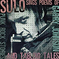 Sings The Poems Of Garry Johnson: Punk Rock Stories & Tabloid Tales by SULO