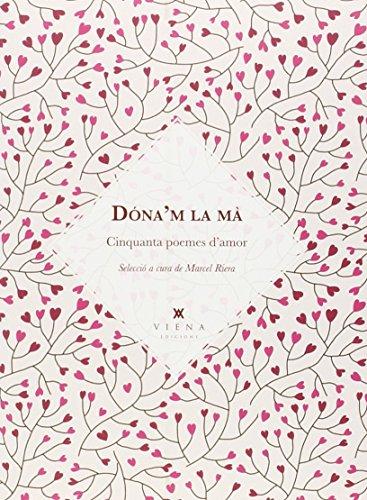 Dóna'm la mà: Cinquanta poemes d'amor: 2 (Versos dispersos)