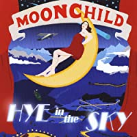 Moonchild: Hye in the Sky