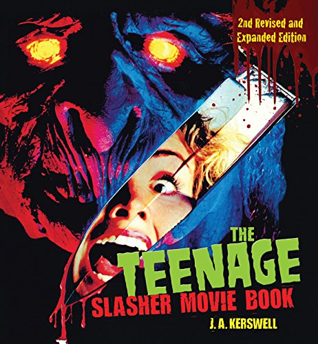 The Teenage Slasher Movie Book, 2nd Revised and Expanded Edition (CompanionHouse Books) Definitive...